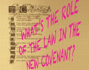 What's the Role of The Law in the New Covenant