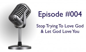 stop trying to love god
