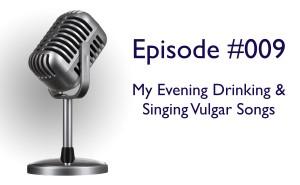 My Evening Drinking & Singing Vulgar Songs