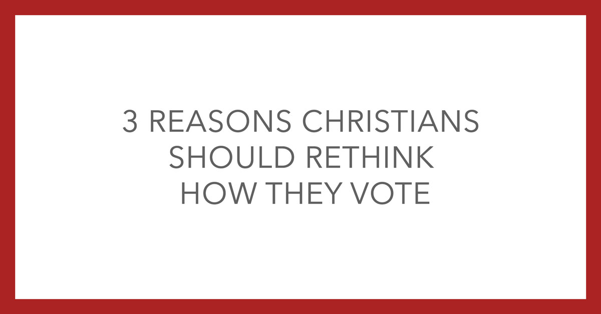christians should rethink how they vote