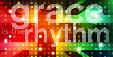 Grace is the Rhythm