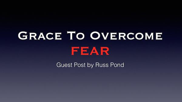 Grace to Overcome Fear