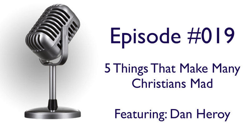 5 Things That Make Christians Mad