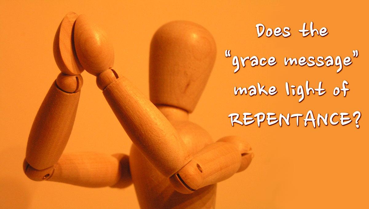 Does grace make light of repentance